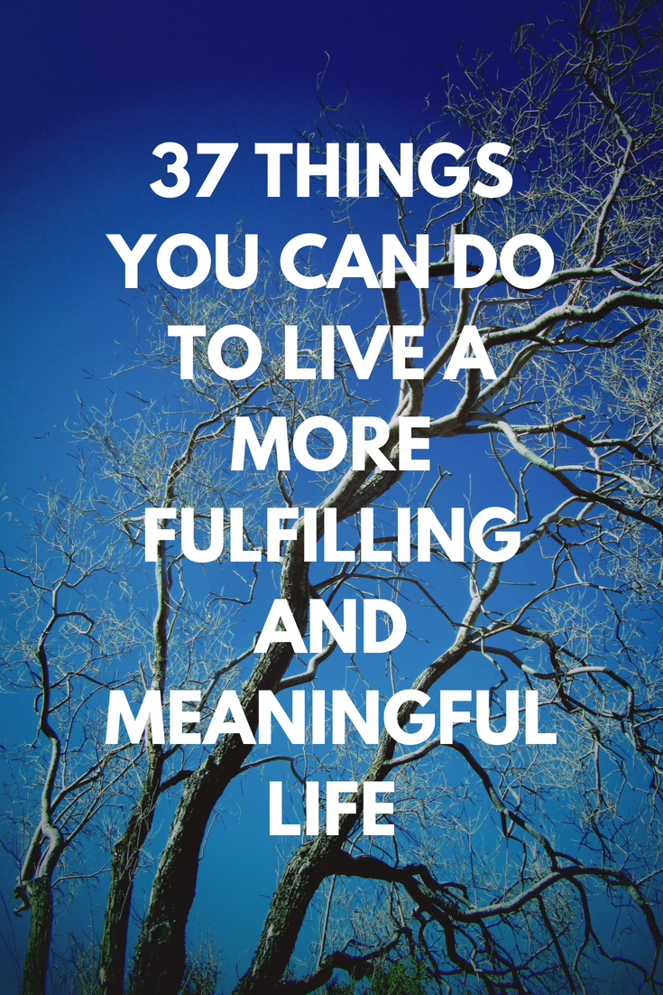 updated 37 things you can do to live a more fulfilling and meaningful life (1).png
